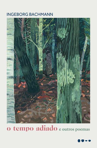 O tempo adiado e outros poemas, livro de Ingeborg Bachmann