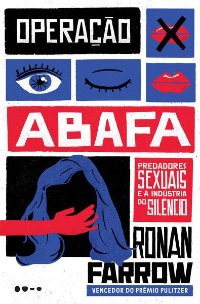 Operação abafa - Predadores sexuais e a indústria do silêncio, livro de Ronan Farrow