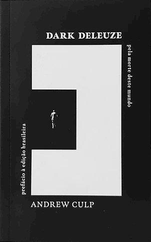 Dark Deleuze: pela morte deste mundo, livro de Andrew Culp