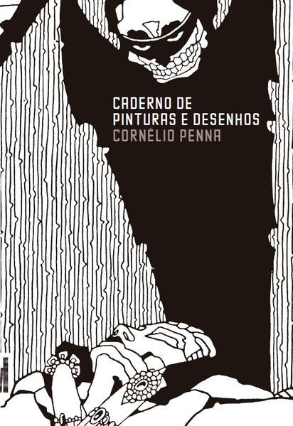 Caderno de desenhos e pinturas, livro de Cornélio Penna