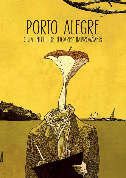 Porto Alegre. Guia inútil de lugares improváveis, livro de Eloar Guazzelli
