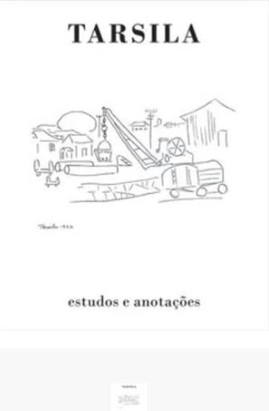 Tarsila. Estudos e anotações, livro de Aracy Amaral, Regina Teixeira De Barros (org.)
