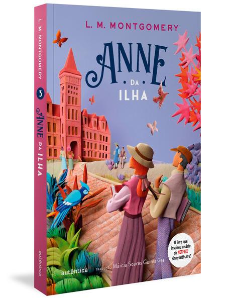 Anne da ilha - (Texto integral - Clássicos Autêntica), livro de Lucy Maud Montgomery