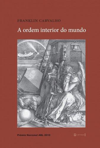 A ordem interior do mundo, livro de Franklin Carvalho