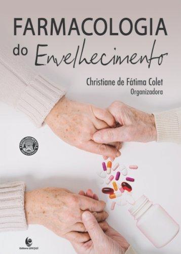 Farmacologia do envelhecimento, livro de Christiane de Fátima Colet (org.)