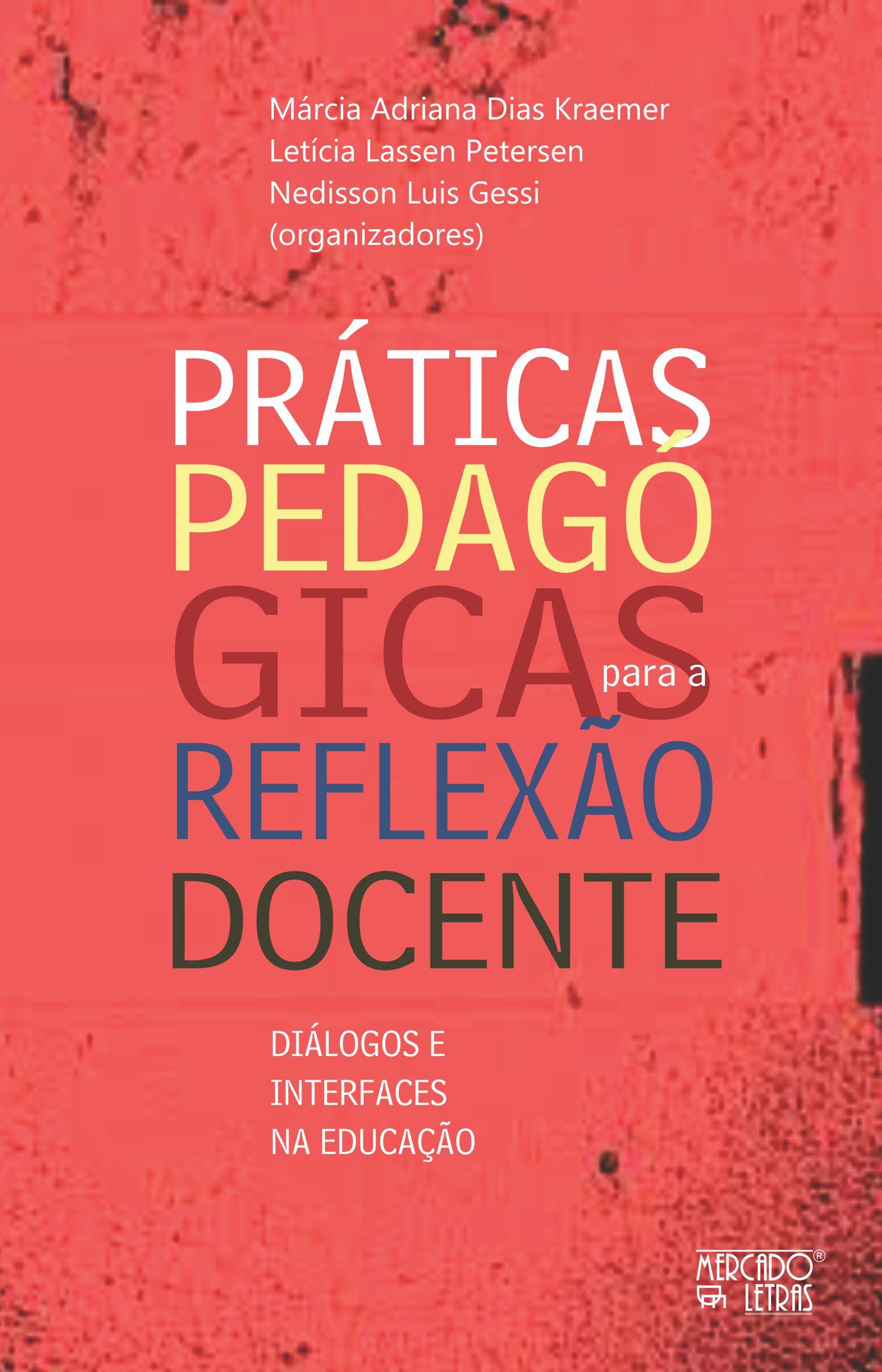 Práticas pedagógicas para a reflexão docente. Diálogos e interfaces na educação, livro de Letícia Lassen Petersen