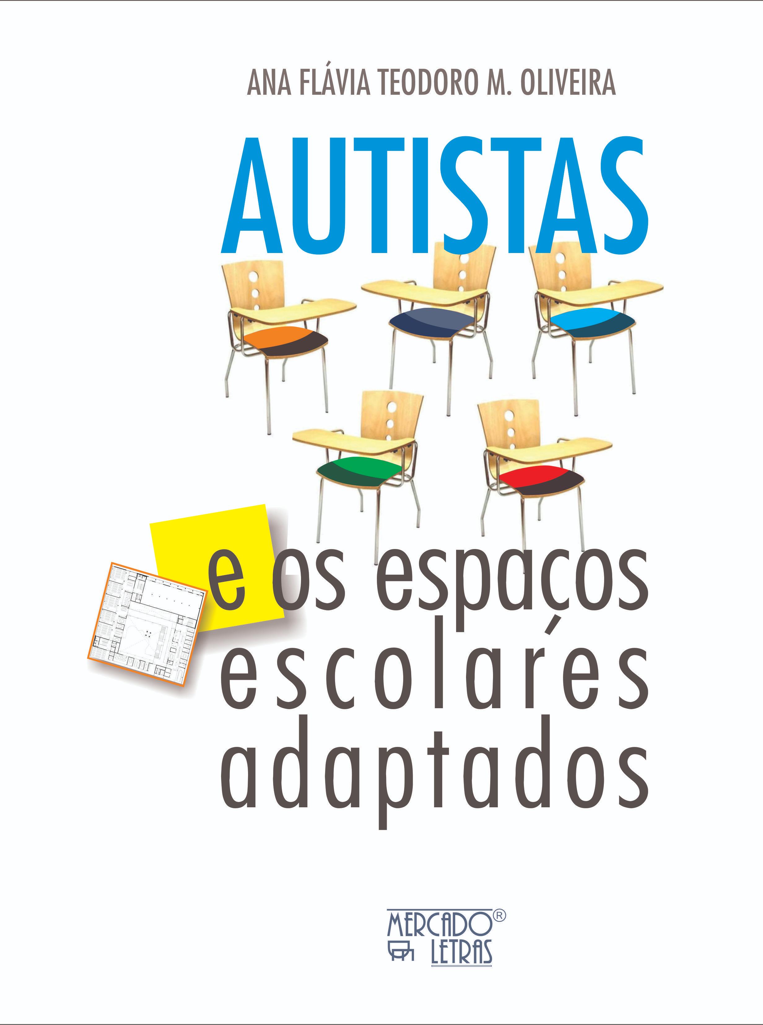 Autistas e os espaços escolares adaptados, livro de Ana Flávia Teodoro M. Oliveira