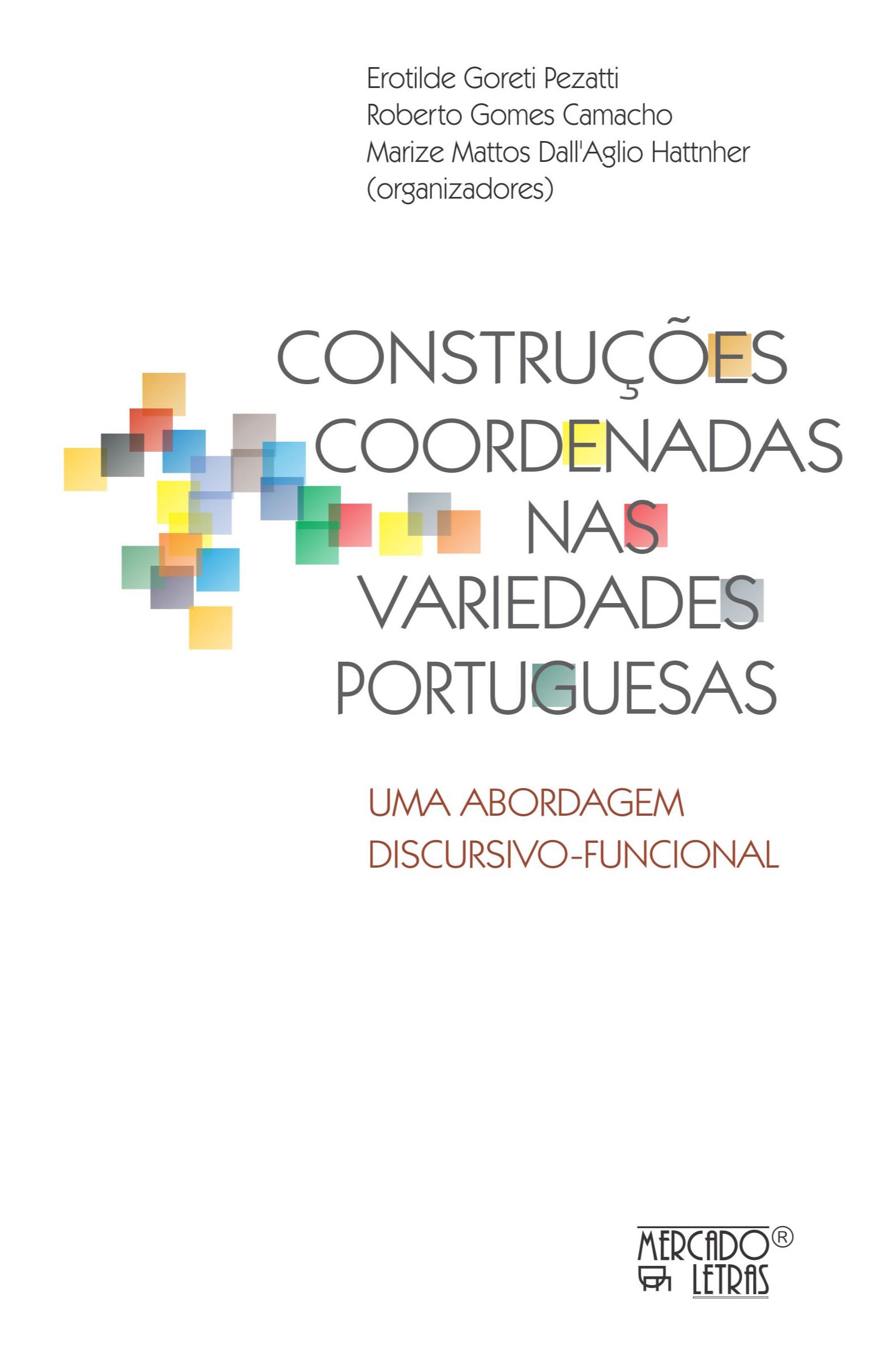 Construções coordenadas nas variedades portuguesas. Uma abordagem discursivo-funcional, livro de Roberto Gomes Camacho, Marize Mattos Dall