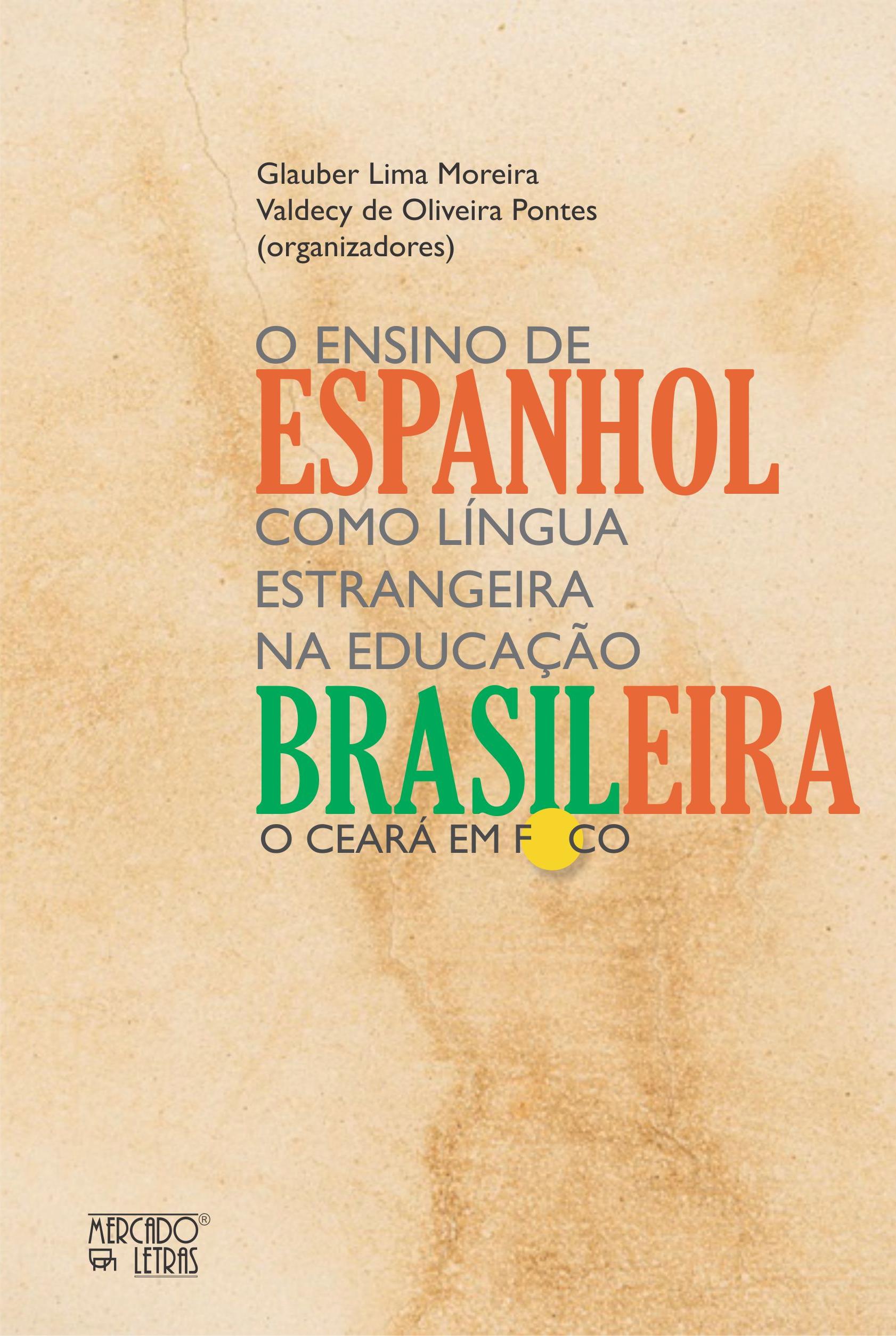 O ensino de espanhol como língua estrangeira na educação brasileira. O Ceará em foco, livro de Glauber Lima Moreira, Valdecy de Oliveira Pontes