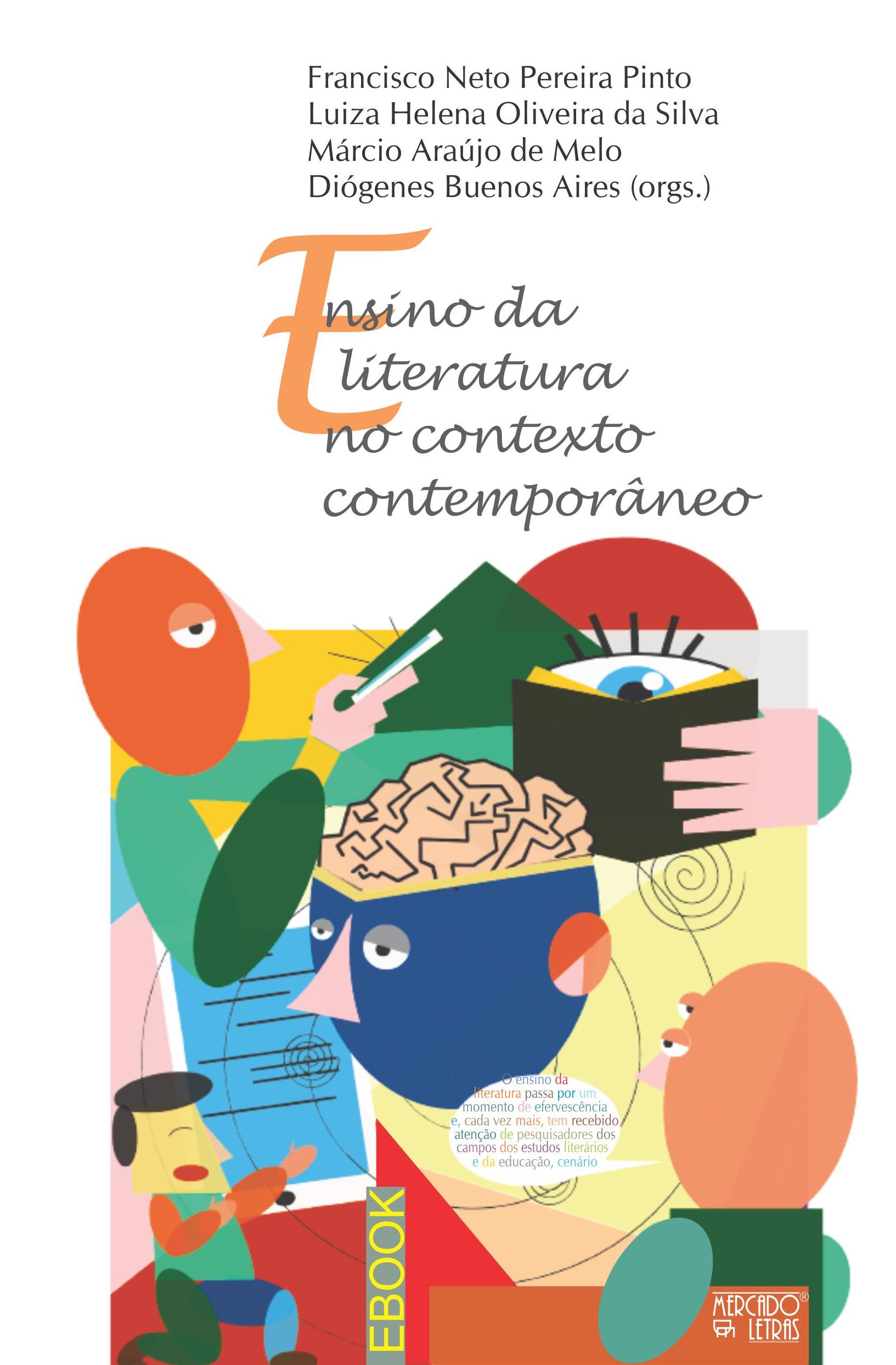Ensino da literatura no contexto contemporâneo, livro de Luiza Helena Oliveira Da Silva, Francisco Neto Pereira Pinto, Diógenes Buenos Aires, Márcio Araújo de Melo