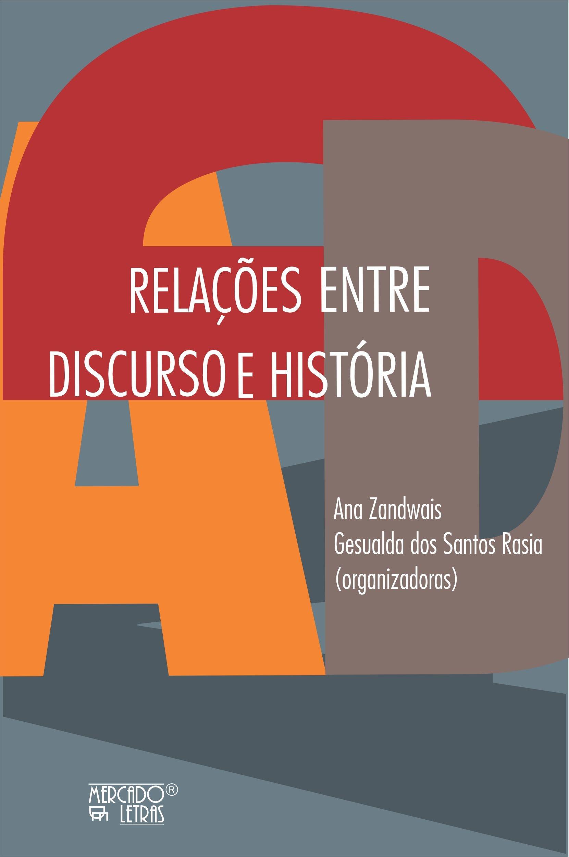 Relações entre discurso e história. Produzindo diálogos, livro de Ana Zandwais, Gesualda dos Santos Rasia