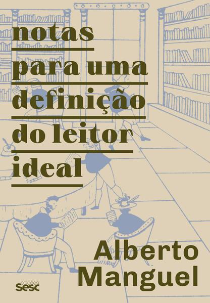 Notas para uma definição do leitor ideal, livro de Alberto Manguel