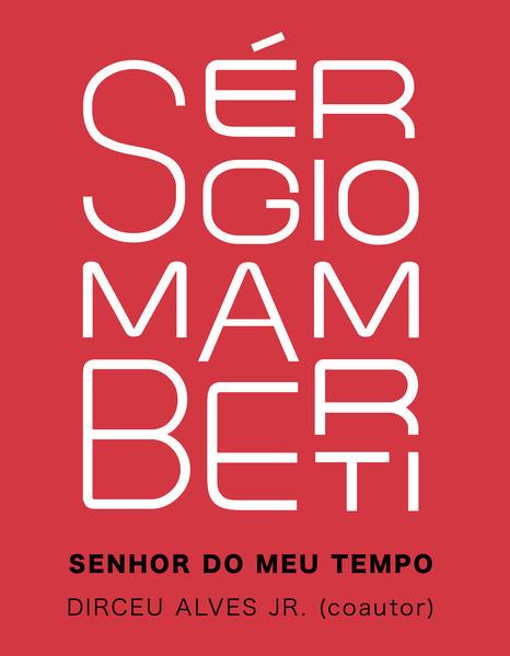 Sérgio Mamberti. Senhor do meu tempo, livro de Sérgio Mamberti, Dirceu Alves Jr