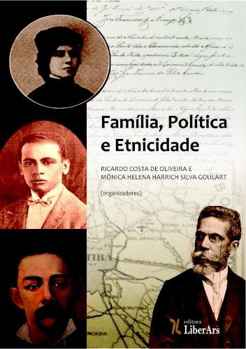 Família, política e etnicidade, livro de Ricardo Costa de Oliveira, Mônica Helena Harrich Silva Goulart (orgs.)
