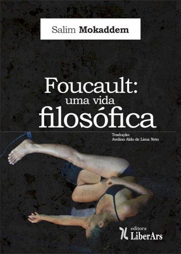 Foucault: uma vida filosófica, livro de Salim Mokaddem