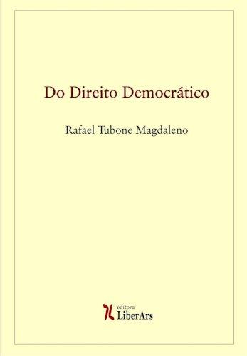 Do direito democrático, livro de Rafael Tubone Magdaleno