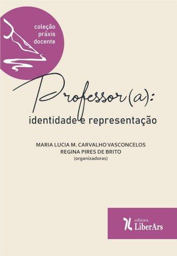 Professor(a): identidade e representação, livro de Maria Lúcia M. Carvalho Vasconcelos, Regina Pires de Brito (orgs.)