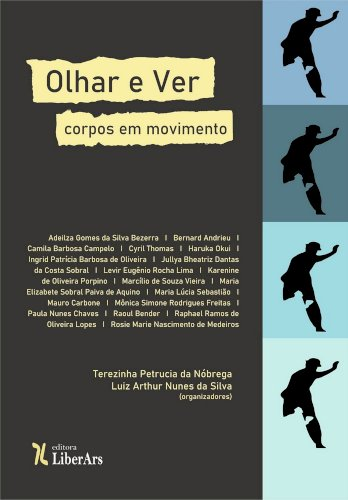 Olhar e ver: corpos em movimento, livro de Terezinha Petrucia da Nóbrega, Luiz Arthur Nunes da Silva (org.)