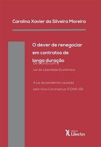 O Dever de renegociar em contratos de longa duração, livro de Carolina Xavier da Silveira Moreira