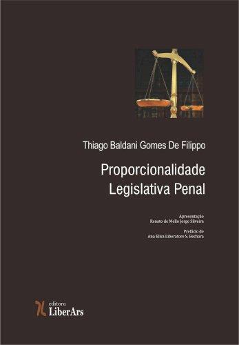 Proporcionalidade legislativa penal, livro de Thiago Baldani Gomes De Filippo