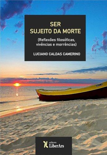 Ser sujeito da morte, livro de Luciano Caldas Camerino