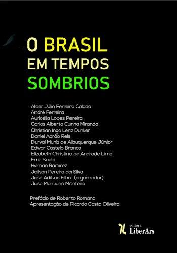 O Brasil em tempos sombrios, livro de José Adilson Filho