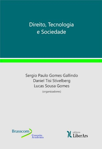 Direito, tecnologia e sociedade, livro de Sergio Paulo Gomes Galindo, Daniel Tisi Stivelberg, Lucas Sousa Gomes