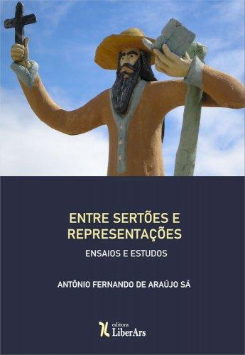 Entre Sertões e Representações: ensaios e estudos, livro de Antônio Fernando de Araújo Sá