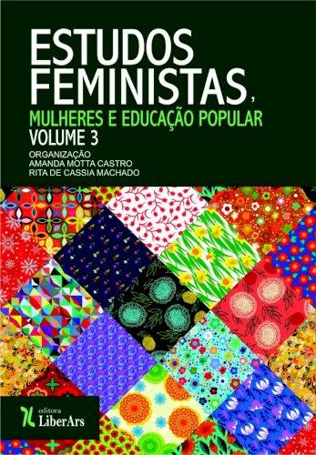 Estudos feministas - Mulheres e educação popular - volume 3, livro de Amanda Motta Castro, Rita de Cassia Machado