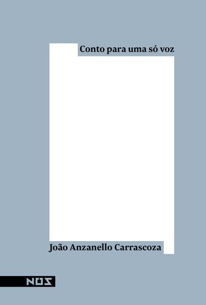 Conto para uma só voz, livro de João Anzanello Carrascoza