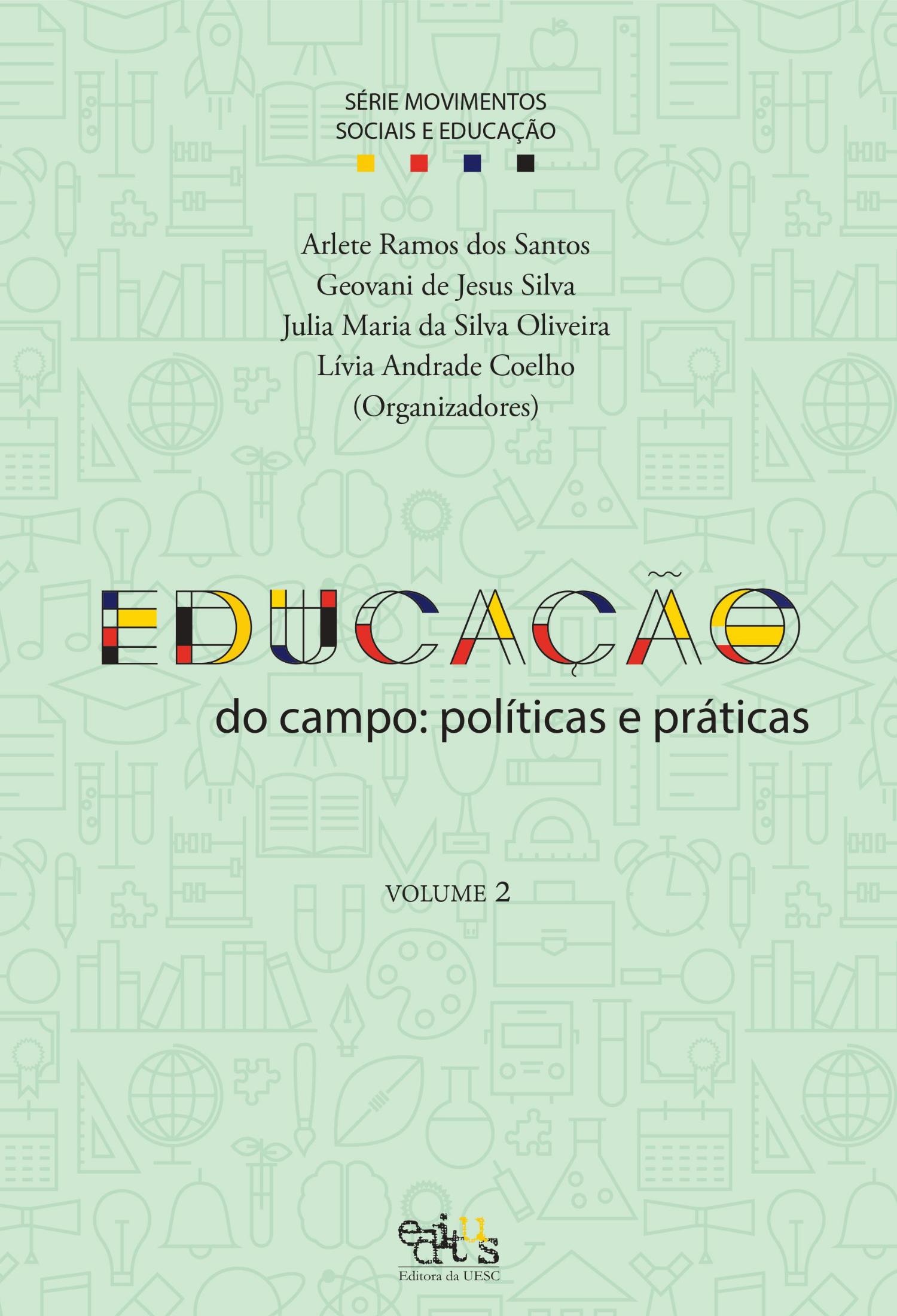 Educação do campo. Políticas e práticas (vol. 2), livro de Arlete Ramos dos Santos, Geovani de Jesus Silva, Julia Maria da Silva Oliveira, Lívia Andrade Coelho