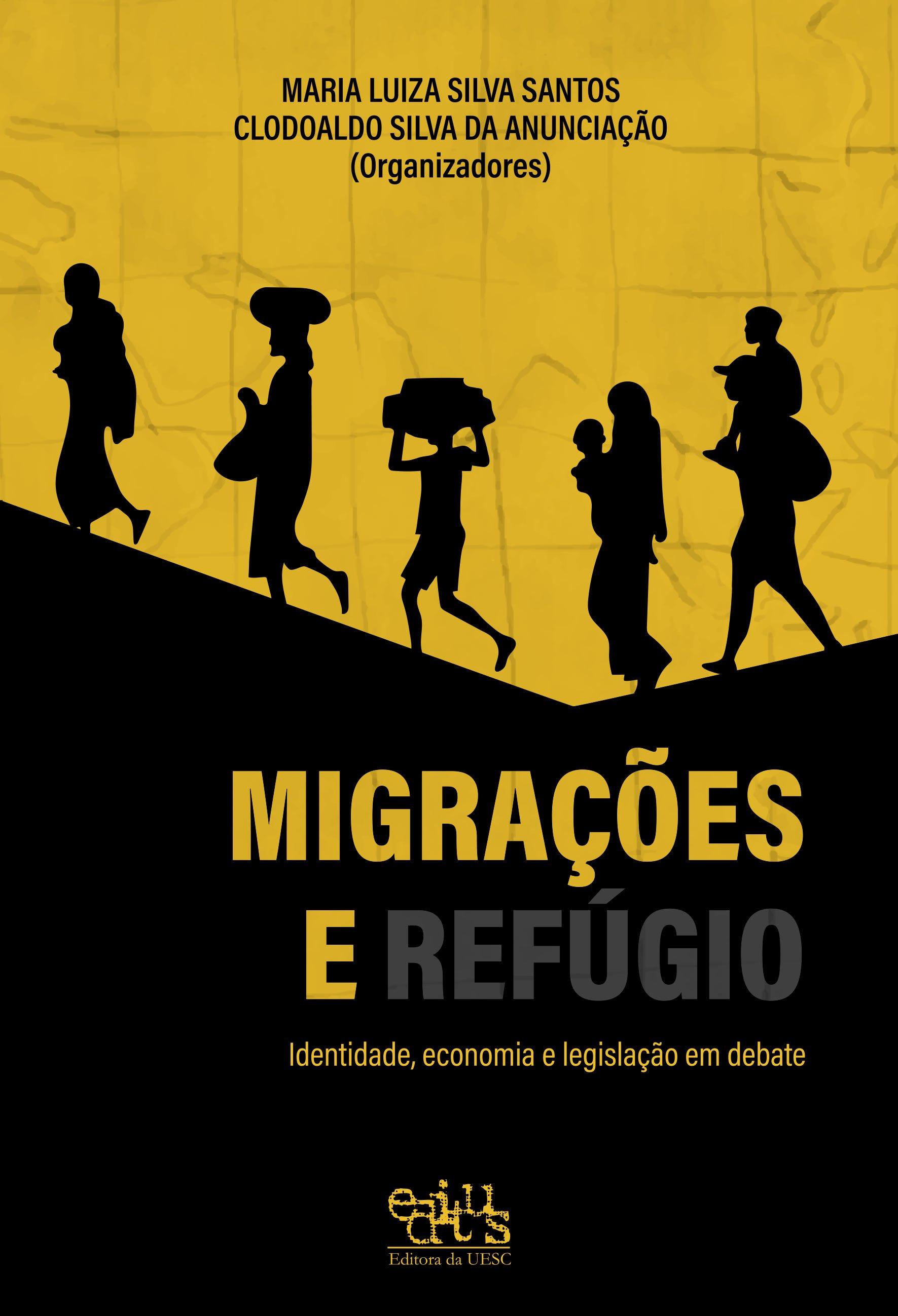 Migrações e refúgio. Identidade, economia e legislação em debate, livro de Maria Luiza Silva Santos, Clodoaldo Silva Anunciação