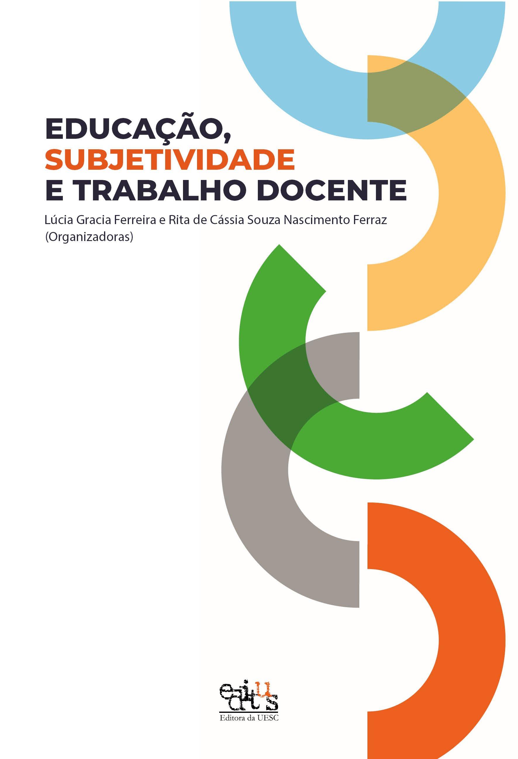 Educação, subjetividade e trabalho docente, livro de Lúcia Gracia Ferreira, Rita de Cássia Souza Nascimento Ferraz