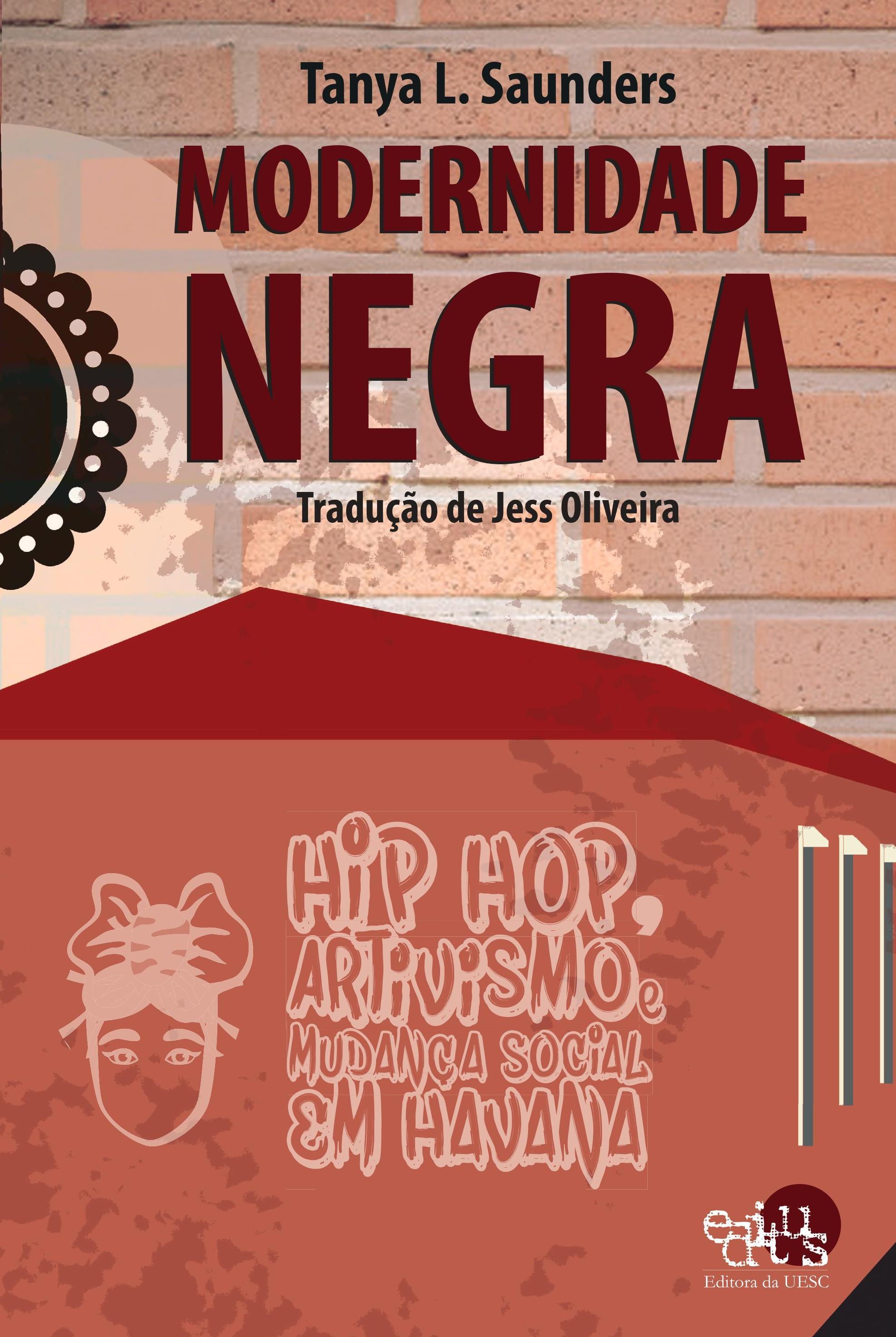 Modernidade negra. Hip hop, artivismo, e mudança social em Havana, livro de Tanya L. Saunders