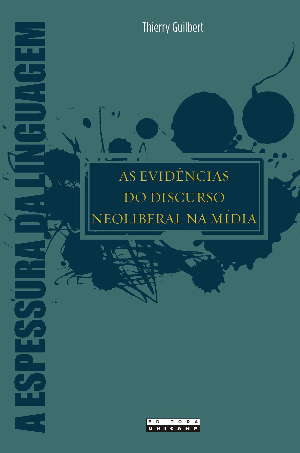 As evidências do discurso neoliberal na mídia, livro de Thierry Guilbert