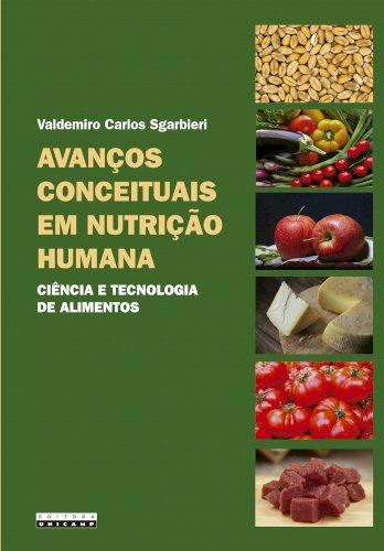 Avanços conceituais em nutrição humana - Ciência e tecnologia de alimentos, livro de Valdemiro Carlos Sgarbieri