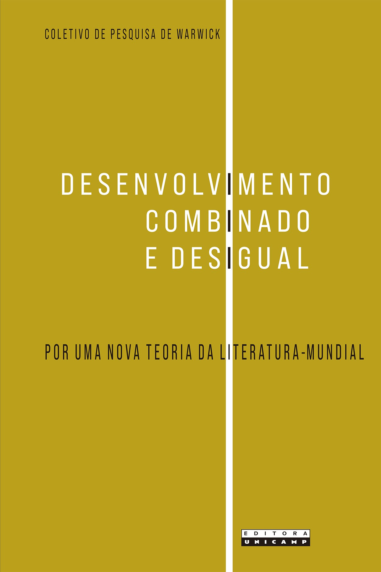 Desenvolvimento combinado e desigual. Por uma nova teoria da literatura-mundial, livro de G. B. Zanfelice, Coletivo de Pesquisa de Warwick