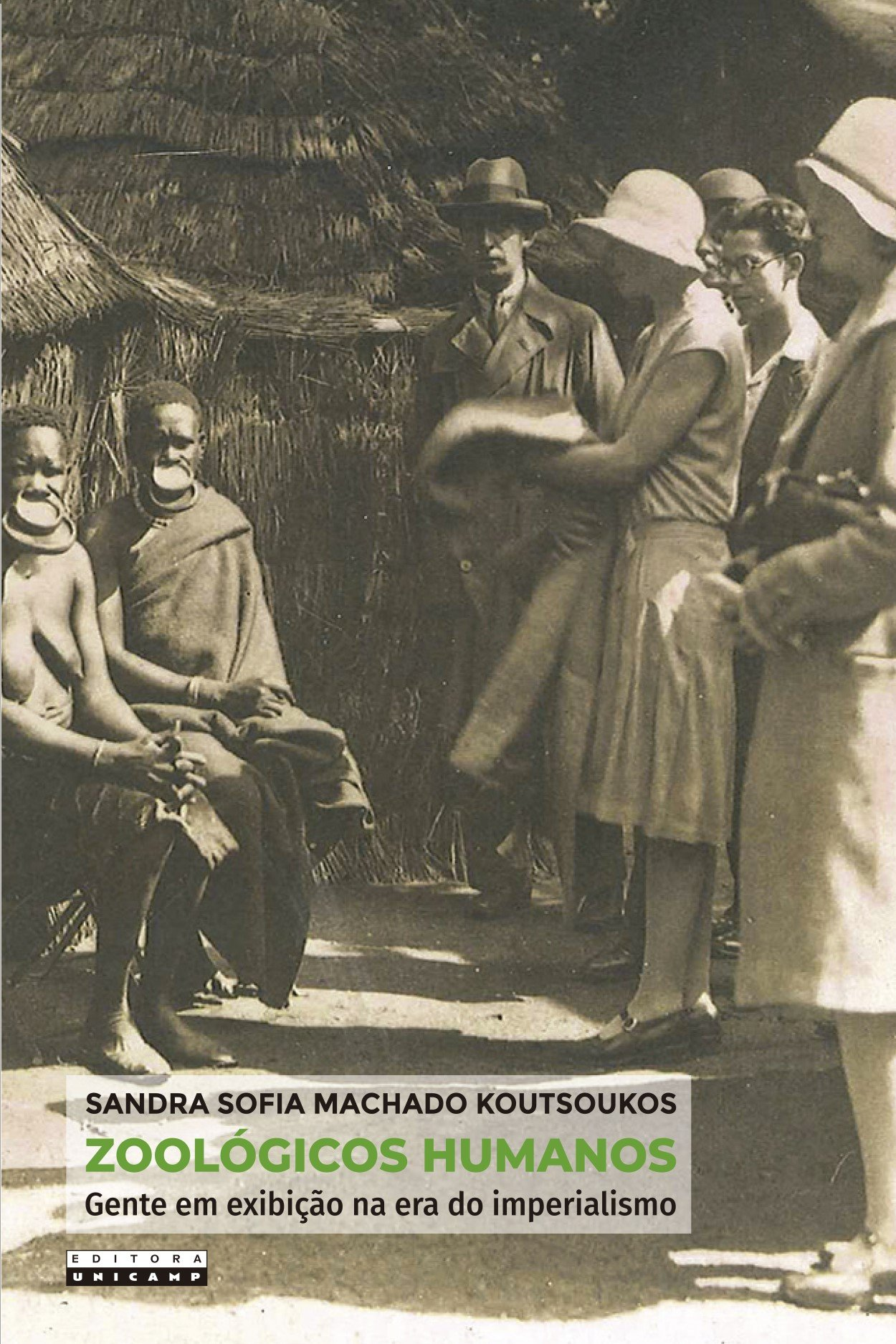 Zoológicos humanos. Gente em exibição na era do imperialismo, livro de Sandra Sofia Machado Koutsoukos