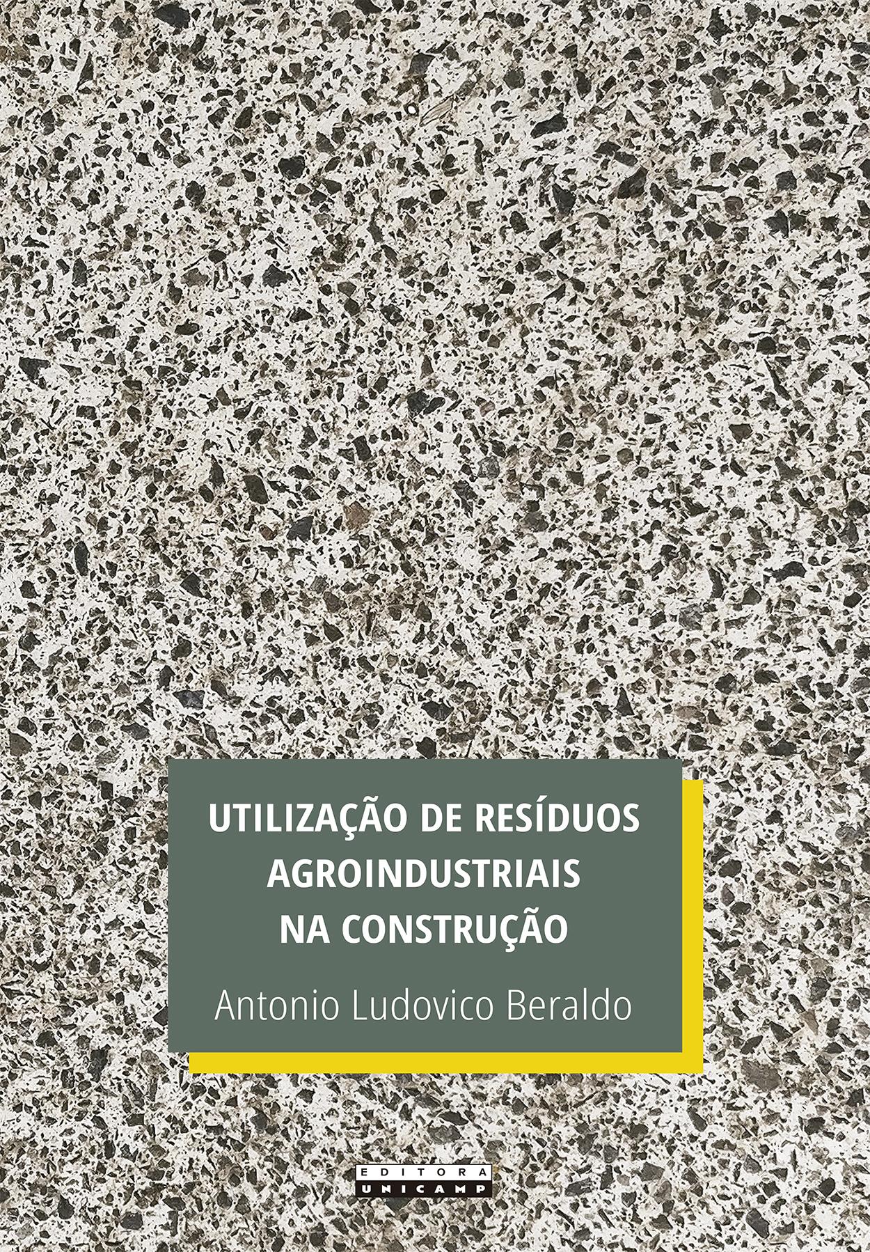 Utilização de resíduos agroindustriais na construção, livro de Antonio Ludovico Beraldo