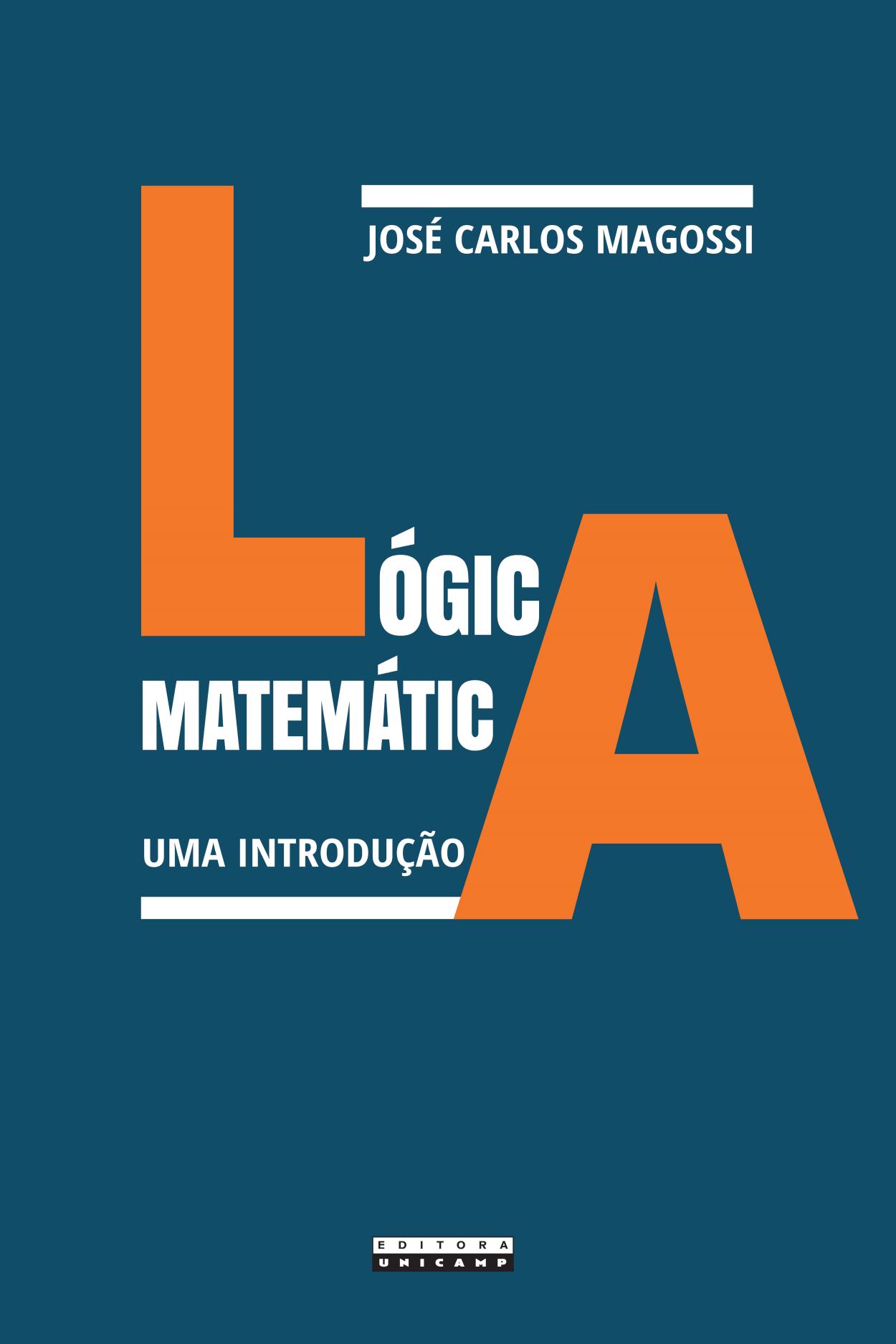 Lógica matemática. Uma introdução, livro de José Carlos Magossi