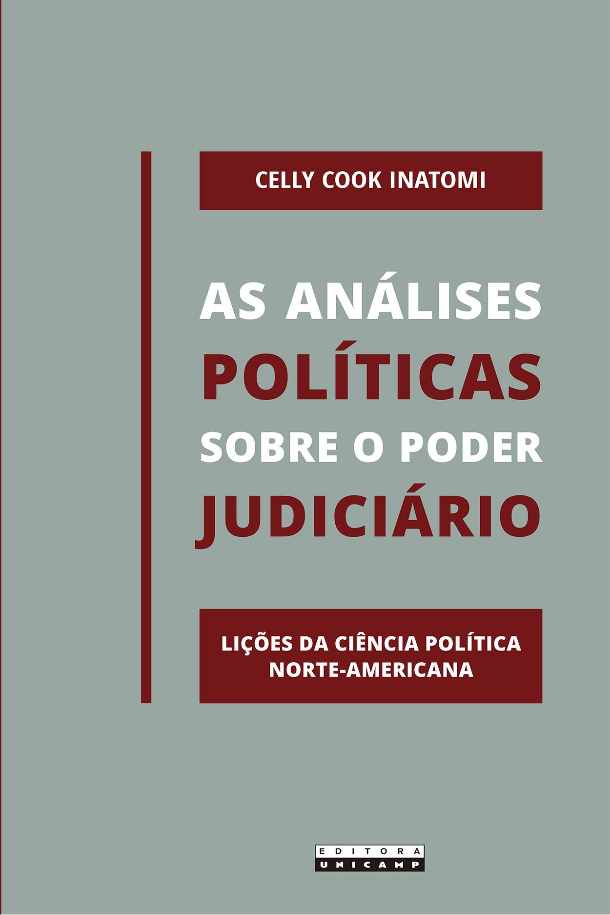 As análises políticas sobre o poder judiciário. Lições da ciência política norte-americana, livro de Celly Cook Inatomi