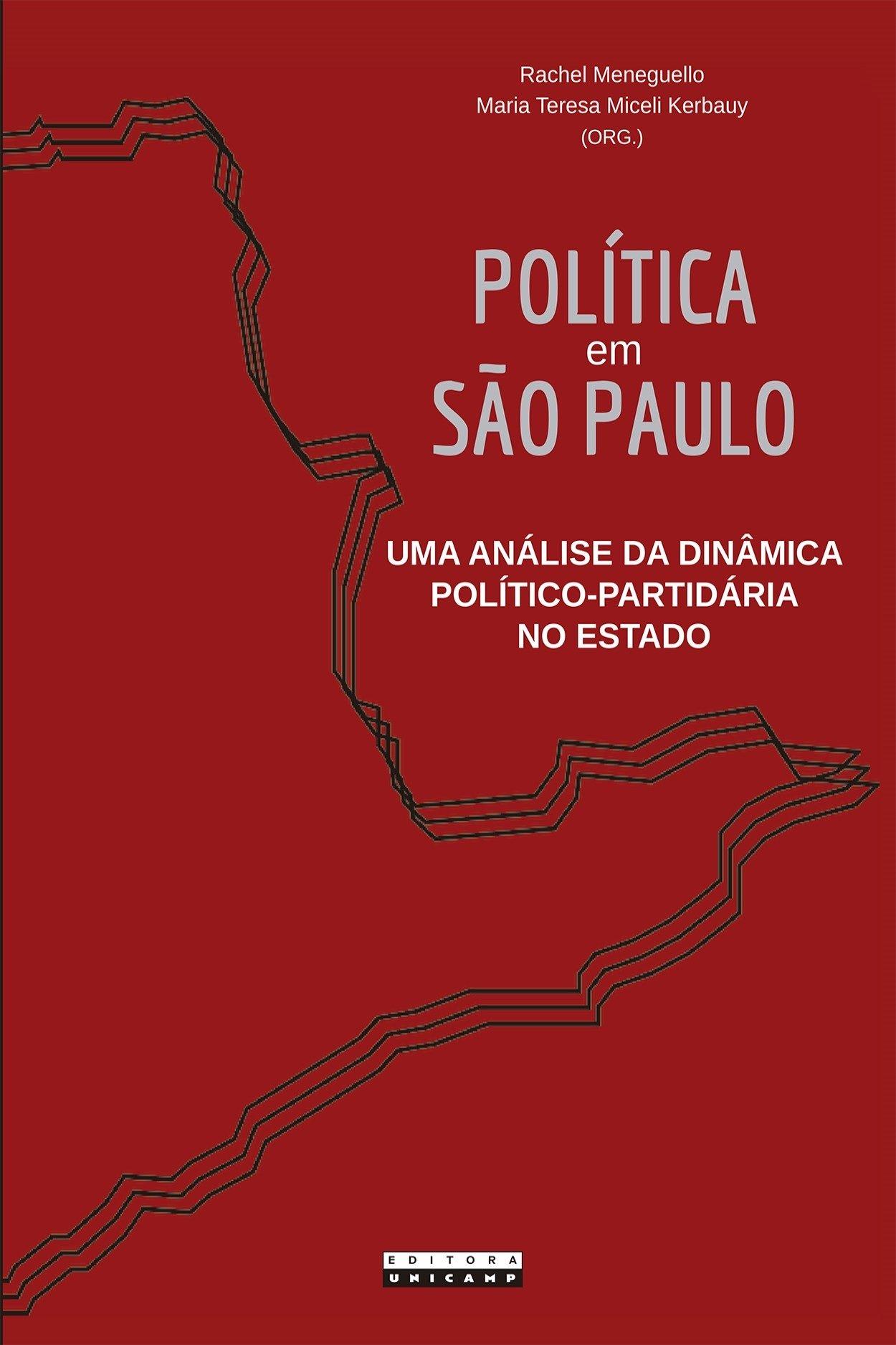 Política em São Paulo. Uma análise da dinâmica político-partidária no estado, livro de Rachel Meneguello, Maria Teresa Miceli Kerbauy