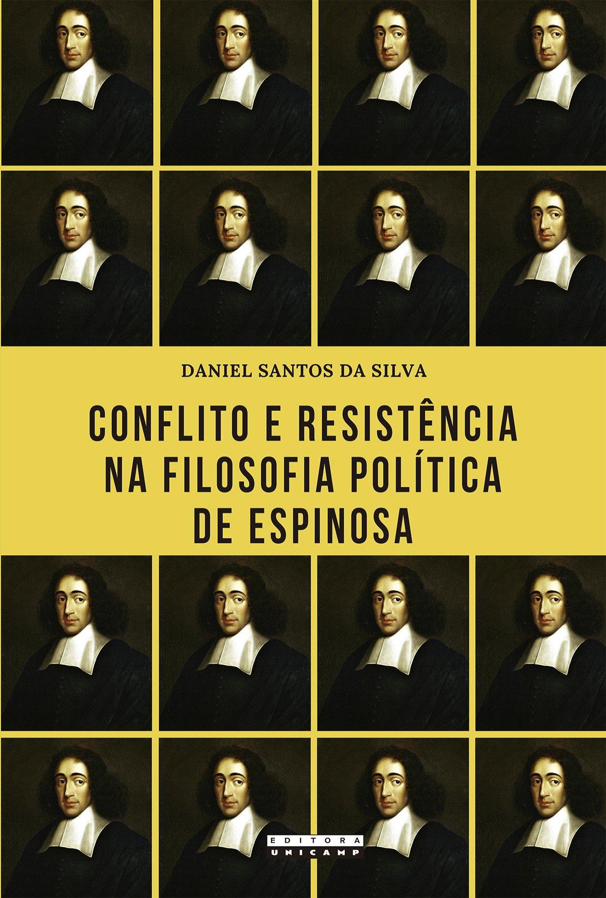Conflito e resistência na filosofia política de Espinosa, livro de Daniel Santos da Silva