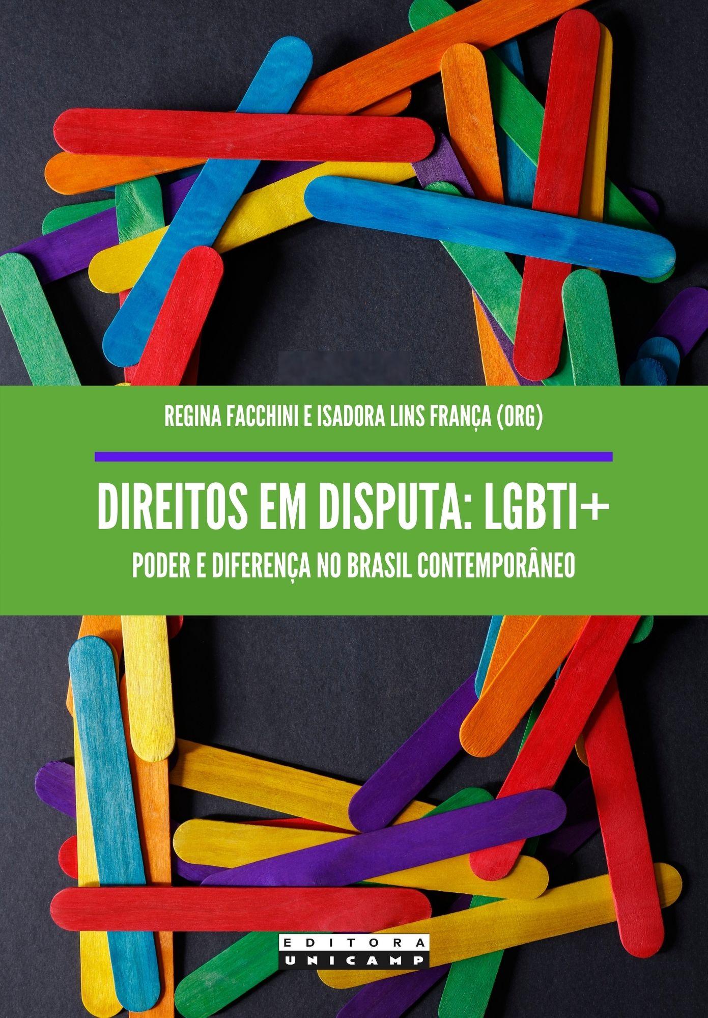 Direitos em disputa - LGBTI+. Poder e diferença no Brasil contemporâneo, livro de Regina Facchini, Isadora Lins França