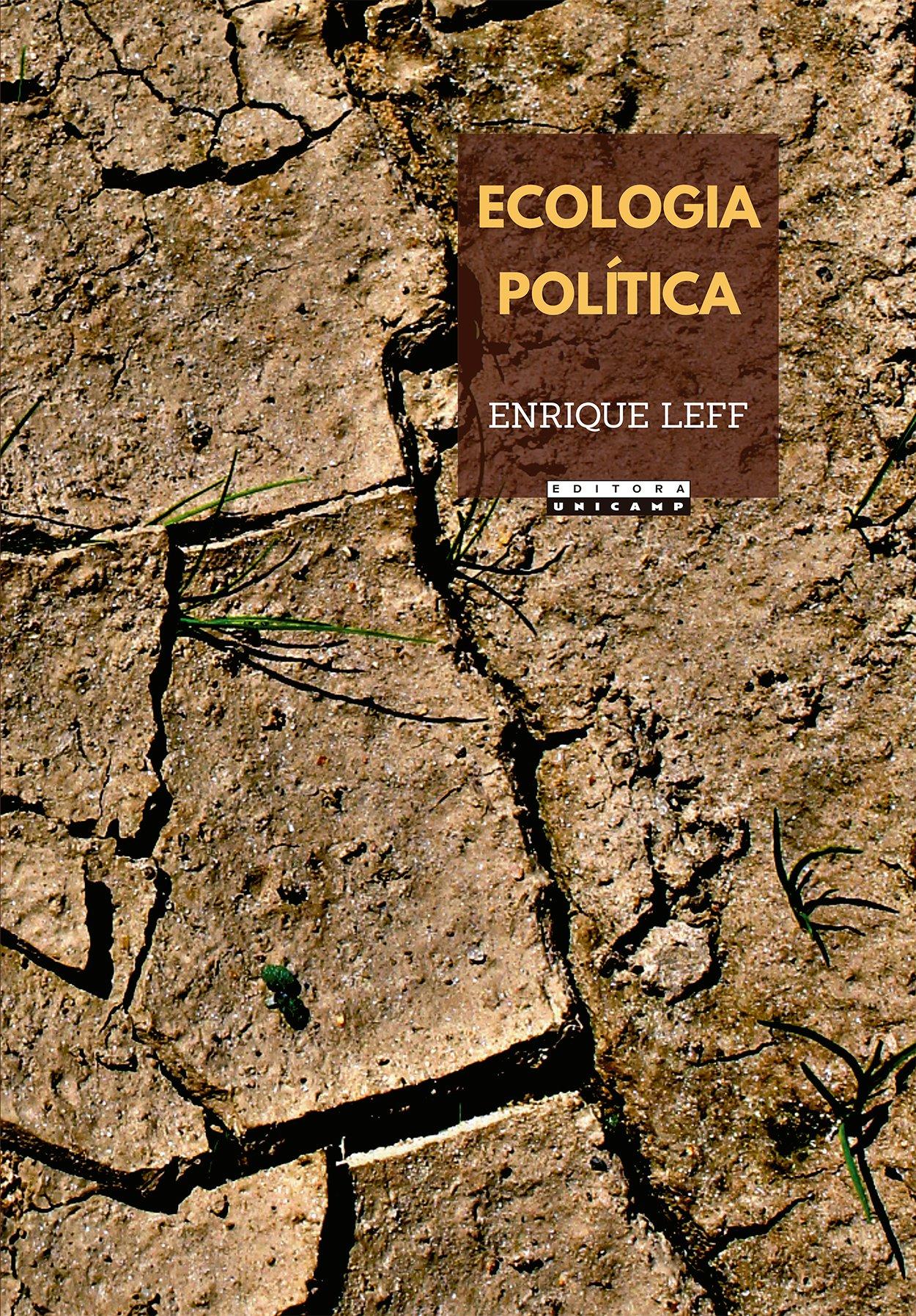 Ecologia política. Da desconstrução do capital à territorialização da vida, livro de Enrique Leff
