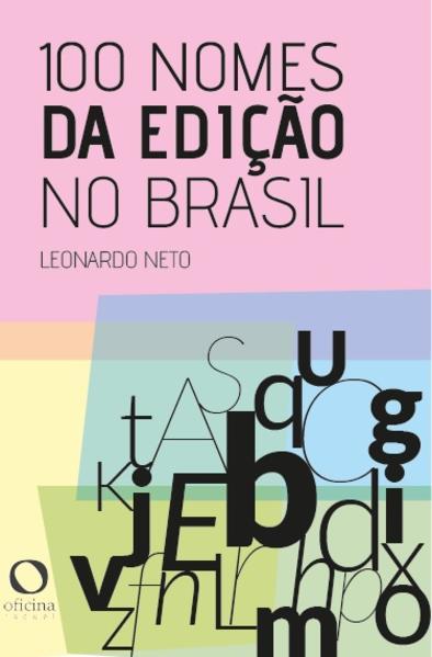 100 nomes da edição no Brasil, livro de Leonardo Neto