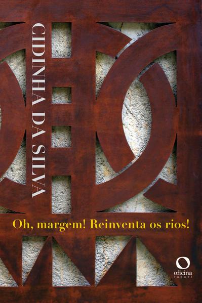 Oh, Margem! Reinventa os rios!, livro de Cidinha da Silva