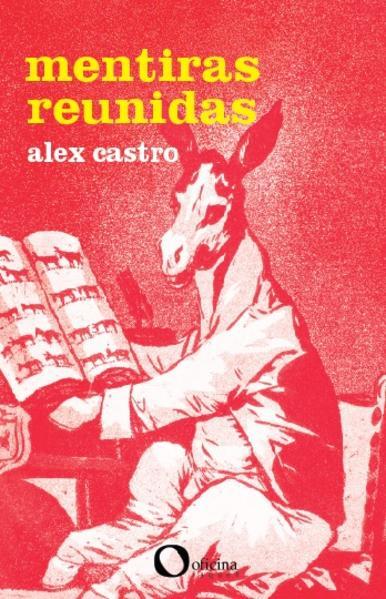 Mentiras reunidas, livro de Alex Castro