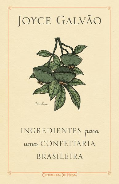 Ingredientes para uma confeitaria brasileira, livro de Joyce Galvão