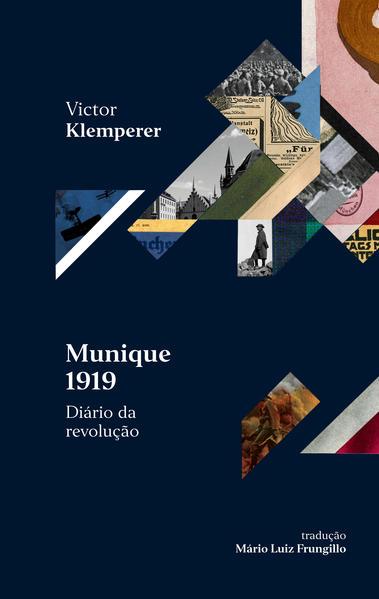 Munique 1919 – Diário da revolução. É para rir e chorar ao mesmo tempo, livro de Victor Klemperer